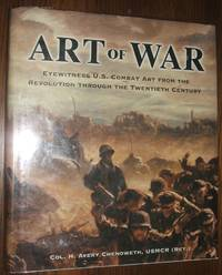 image of Art of War: Eyewitness U. S. Combat Art From the Revolution Through the 20th Century