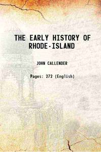 THE EARLY HISTORY OF RHODE-ISLAND 1843 [Hardcover]