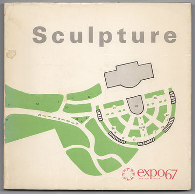 Montreal: International Exhibition of Contemporary Sculpture, (1967). First Edition. Wraps. Very goo...