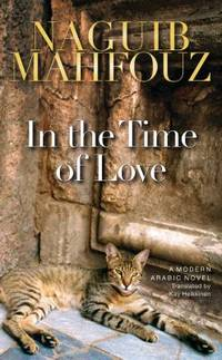 image of In the Time of Love : A Modern Arabic Novel
