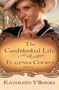 The Confidential Life of Eugenia Cooper by Kathleen Y'Barbo - Paperback - 2009-03-02 - from Books Express and Biblio.com