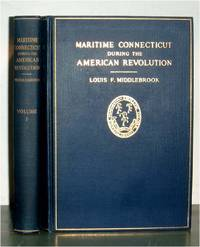 History of Maritime Connecticut During the American Revolution. 1775-1783.