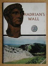 Hadrian's Wall. An Illustrated Guide