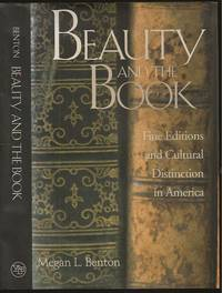 Beauty and the Book: Fine Editions and Cultural Distinction in America