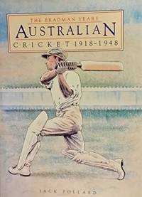 Australian Cricket: The Bradman Years