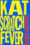image of KAT SCRATCH FEVER.