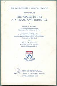 The Negro in the Air Transport Industry: The Racial Policies of American Industry: Report No. 23