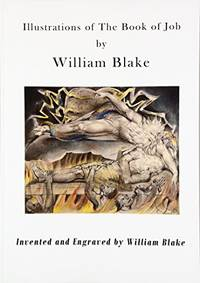Illustrations of The Book of Job: Illustrations by William Blake