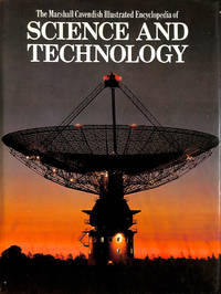 The Marshall Cavendish Illustrated Encyclopedia Of Science And Technology