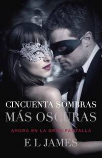 image of Cincuenta Sombras M?s Oscuras (Movie Tie-In) : Fifty Shades Darker MTI - Spanish-Language Edition