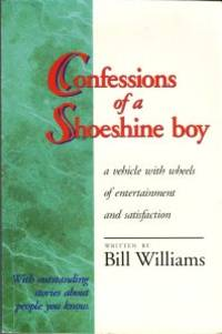 image of Confessions Of A Shoeshine Boy: A Vehicle With Wheels Of Entertainment And Satisfaction