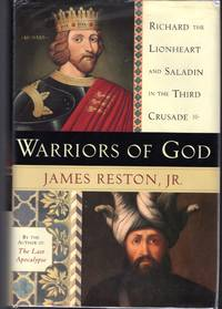 image of Warriors of God: Richard the Lionheart and Saladin in the Third Crusade [SIGNED & Insc By  Author]