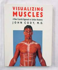 Visualizing Muscles A New Ecorche Approach to Surface Anatomy