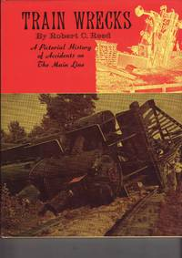 image of Train Wrecks : A Pictorial History of Accidents on the Main Line