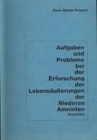 image of Aufgaben Und Probleme Bei Der Erforschung Der Lebensauaaerungen Der Niederen Amnioten (Reptilien)