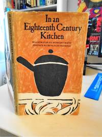 image of In an Eighteenth Century Kitchen. A Receipt Book of Cookery, 1698