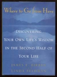 Where To Go From Here by  James E. &  Linda M. Feldman Birren - First Printing - 1997 - from E Ridge fine Books (SKU: 6714)
