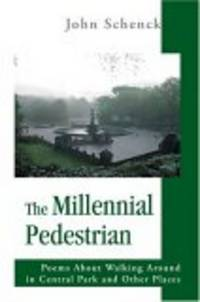 The Millennial Pedestrian: Poems About Walking Around In Central Park And Other Places