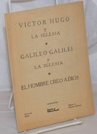 Victor Hugo y La Iglesia; Galileo Galilei y La Iglesia; El Hombre Creo A Dios