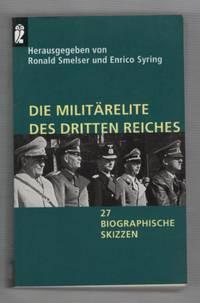 Die Militärelite des Dritten Reiches. 27 biographische Skizzen (The Military Elite of the Third Reich: 27 Biographical Sketches)
