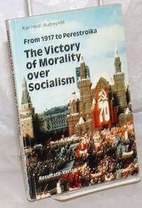 image of From 1917 to Perestroika: The Victory of Morality over Socialism