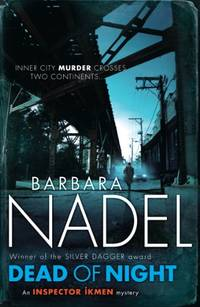 Dead of Night (Inspector Ikmen Mystery 14): A shocking and compelling crime thriller (Inspector Ikmen Mysteries) by  Barbara Nadel - Paperback - from World of Books Ltd (SKU: GOR004056279)