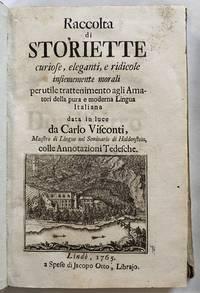 Raccolta di Storiette curiose, eleganti, e ridicole...colle Annotazioni Tedesche