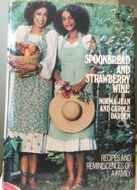 Spoonbread and Strawberry Wine by Norma Jean and Carole Darden - First edition thus, Third printing via number line - 1978 - from Hatfield Books and Memorabilia and Biblio.com