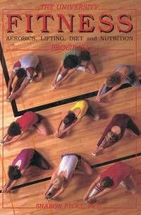The University Fitness Program: Aerobics, Lifting, Diet, and Nutrition