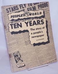 image of Ten years; the story of a people's newspaper