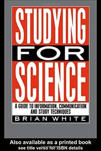 image of Studying for Science: A Guide to Information, Communication and Study Techniques
