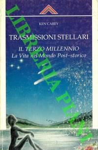 Trasmissioni stellari. Il Terzo Millennio. La Vita nel Mondo Post-storico.