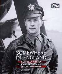 image of Somewhere in England:  American Airmen in the Second World War