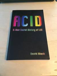image of Acid: A New Secret History of LSD
