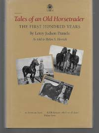 Tales Of An Old Horsetrader The First Hundred Years