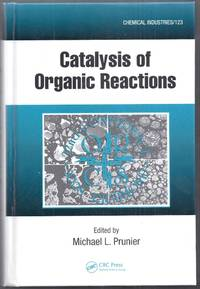 Catalysis of Organic Reactions.  Chemical Industries #123
