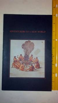 Adventurers to a New World: The Roanoke Colony, 1585-87