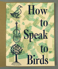 How to Speak to Birds.