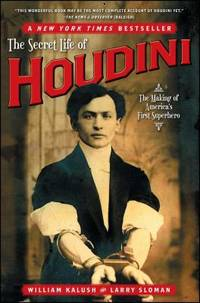 The Secret Life of Houdini : The Making of America's First Superhero