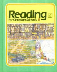 Reading for Christian Schools 5