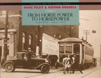 From Horse Power to Horsepower : Toronto, 1890-1930