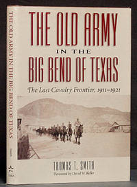 image of The Old Army in the Big Bend of Texas: The Last Cavalry Frontier, 1911-1921