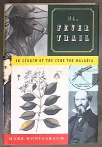 The Fever Trail, The Hunt for the Cure for Malaria