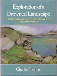 Exploration of a Drowned Landscape. Archaeology and History of the Isles of Scilly
