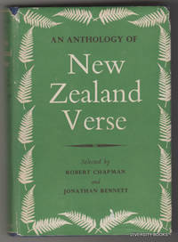 AN ANTHOLOGY OF NEW ZEALAND VERSE by  Jonathan (Selected by)  Robert and Bennett - First Thus - 1956 - from Diversity Books and Biblio.com