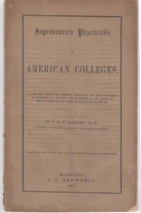 Improvements Practicable in American Colleges. A paper read before the American Association for the Advancement of Education, at its fifth annual session, in the chapel of the University of New York, on the 30th of August, 1855