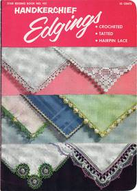 image of Handkerchief Edgings Cracheted Tatted Hairpin Lace Star Edging Book Number  102