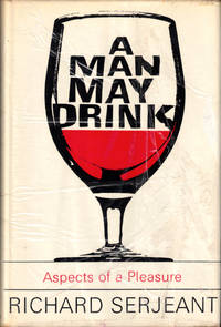 A Man May Drink: Aspects of a Pleasure