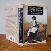 image of Daisy Bates in the Desert: A Woman's Life Among the Aborigines