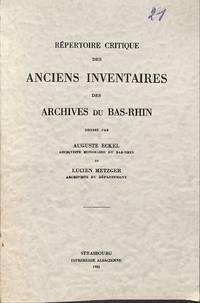 Répertoire Critique Des Anciens Inventaires Des Archives Du Bas-Rhin
